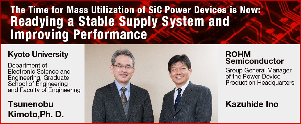 The Time for Mass Utilization of SiC Power Devices is Now: Readying a Stable Supply System and Improving Performance