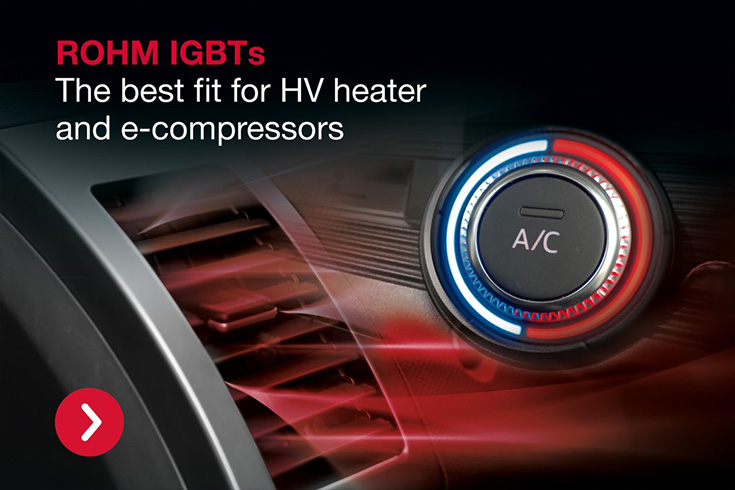 ROHM IGBTs The best fit for HV heater and e-compressors