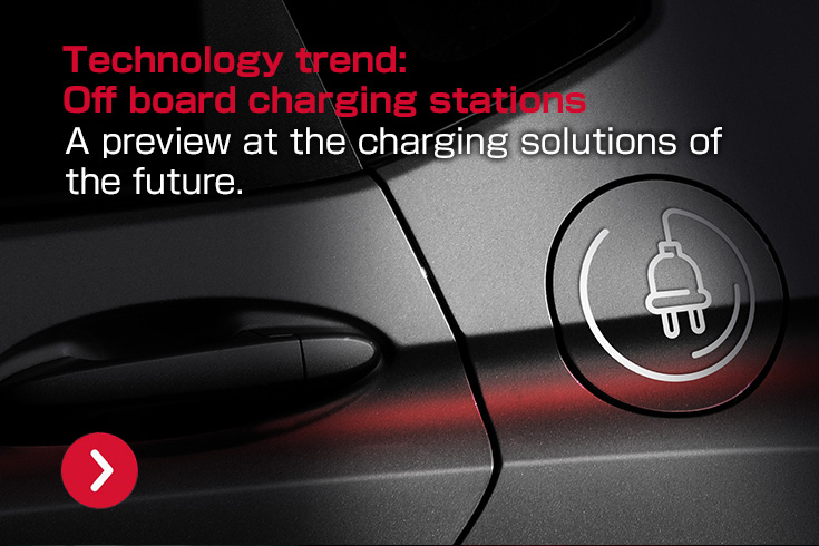 Technology trend: Off board charging stations - A preview at the charging solutions of the future.