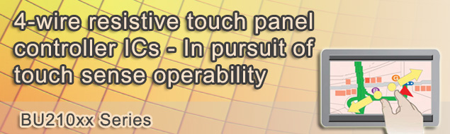 4-wire resistive touch panel controller ICs - In pursuit of touch sense operability
