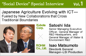Japanese Agriculture Evolving with ICT — Fueled by New Collaborations that Cross Traditional Boundaries