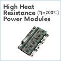 High Heat Resitance(Tj=200℃) Power Modules