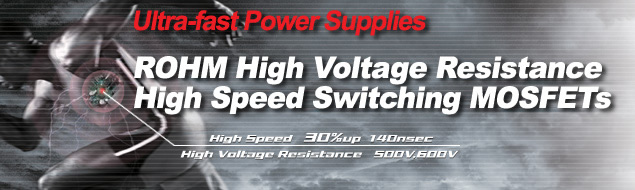 High speed Switching /High Voltage Resistance MOSFET Series