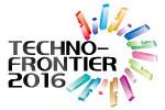 TECHNO-FRONTIER 2016